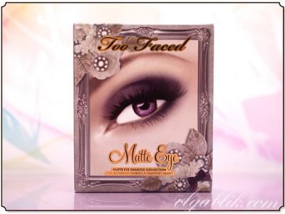 Палетка:Too Faced Matte Eye Shadow Collection. Обзор. Фото. Отзывы.