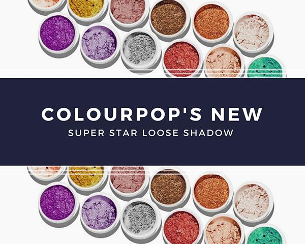 Рассыпчатые тени ColourPop Cosmetics Super Star Loose Shadows, новинки декоративной косметики 2018