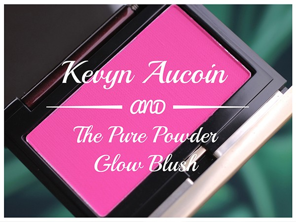 Румяна Kevyn Aucoin The Pure Powder Glow Blush – отзыв